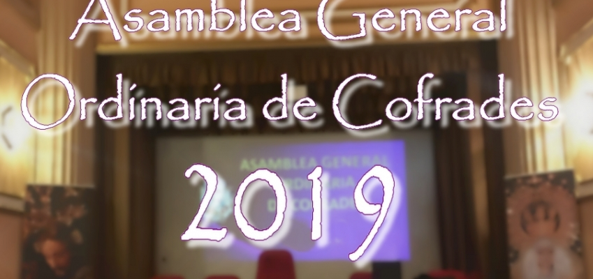 ASAMBLEA GENERAL ORDINARIA DE COFRADES 2019