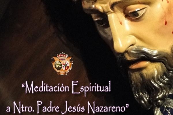 Meditación Espiritual a Ntro Padre Jesús Nazareno